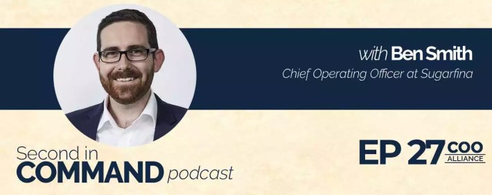Second In Command Podcast - Ben Smith (COO Alliance)