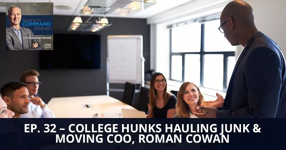 Ep. 32 - College Hunks Hauling Junk & Moving COO, Roman Cowan