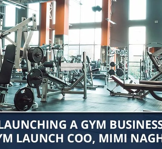 Ep. 52 - Launching A Gym Business with Gym Launch COO, Mimi Naghshineh