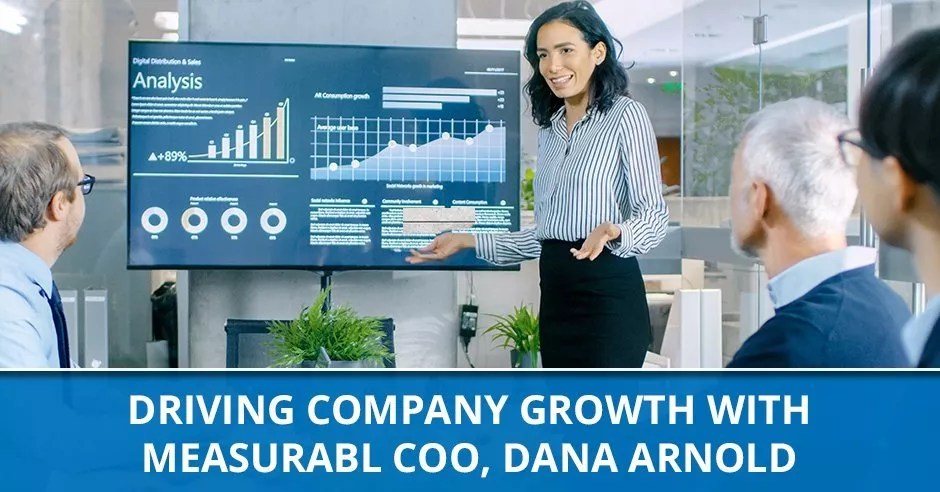 Ep. 64 - Driving Company Growth with Measurabl COO, Dana Arnold