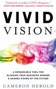 Vivid Vision by Cameron Herold