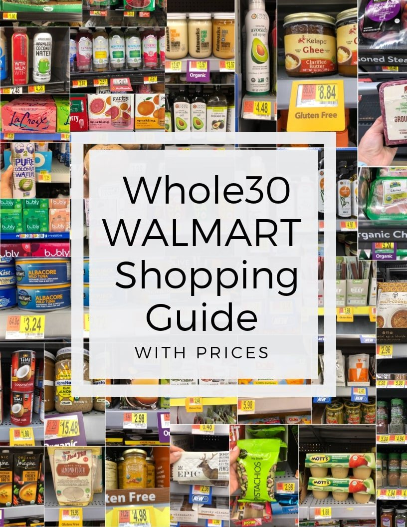 """A collage of photos of many different grocery items available at Walmart with the text, """"Whole30 Walmart Shopping Guide with Prices."""""""