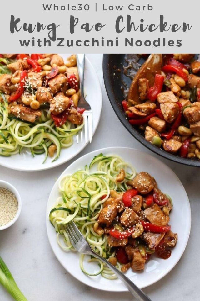 "Image to be used for Pinterest, a photo of the finished dish with the words ""Whole30, Low Carb Kung Pao Chicken with Zucchini Noodles"""