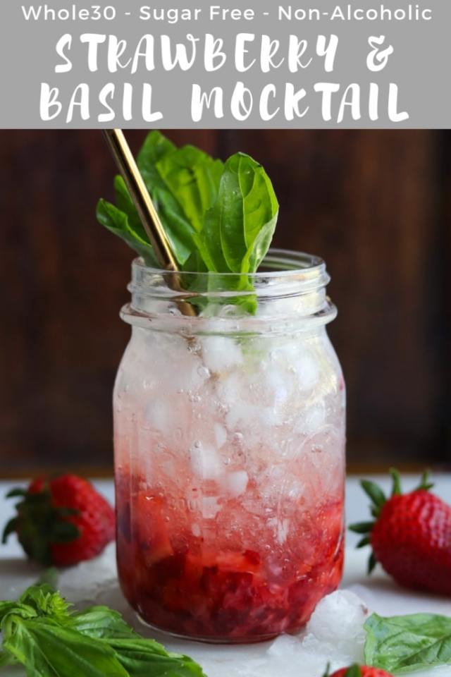 """The photo of the finished drink with the words """"Whole30, Sugar Free, Non-Alcoholic Strawberry Basil Mocktail"""" for Pinterest."""