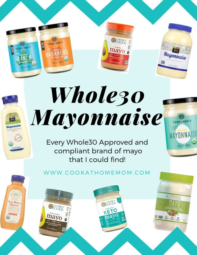 """A collage of all the different jars and bottles of Whole30 compliant mayonnaise brands, with the text, """"Whole30 Mayonnaise. Every Whole30 Approved and compliant brand I could find! Cookathomemom.com"""" with a blue border."""