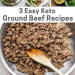 "Pinterest Collage of images with the words ""3 Easy Keto Ground Beef Recipes"""