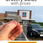 """A photo of a hand holding up a quarter in front of an Aldi Store with the words """"Whole30 Grocery Guide with Prices"""" for Pinterest"""
