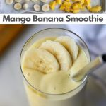 """Collage showing frozen mango and banana on a sheet pan, a close up of the finished smoothie, and the words """"Mango Banana Smoothie, Paleo, Dairy Free, Vegan"""" for Pinterest."""