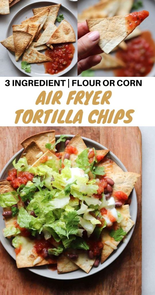 "Collage of finished tortilla chip images with the words ""3 Ingredient Air Fryer Tortilla Chips"" for Pinterest."