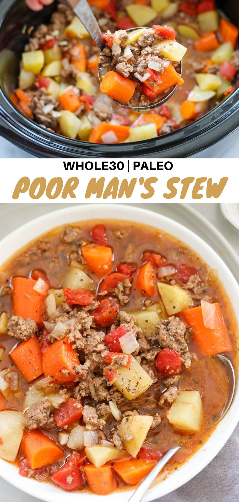 "Pinterest graphic with a close up of the cooked stew in a slow cooker and plated in a white bowl with the words, ""Whole30, Paleo Poor Man's Stew."""