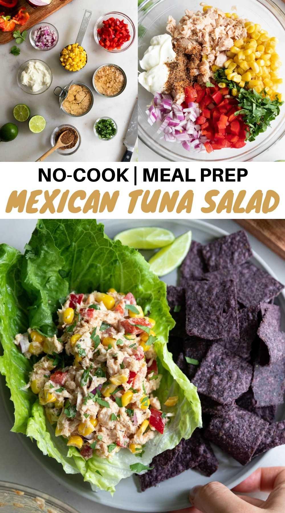 "Collage of ingredients, process, and plated shots with the text, ""No-Cook Meal Prep Mexican Tuna Salad."""