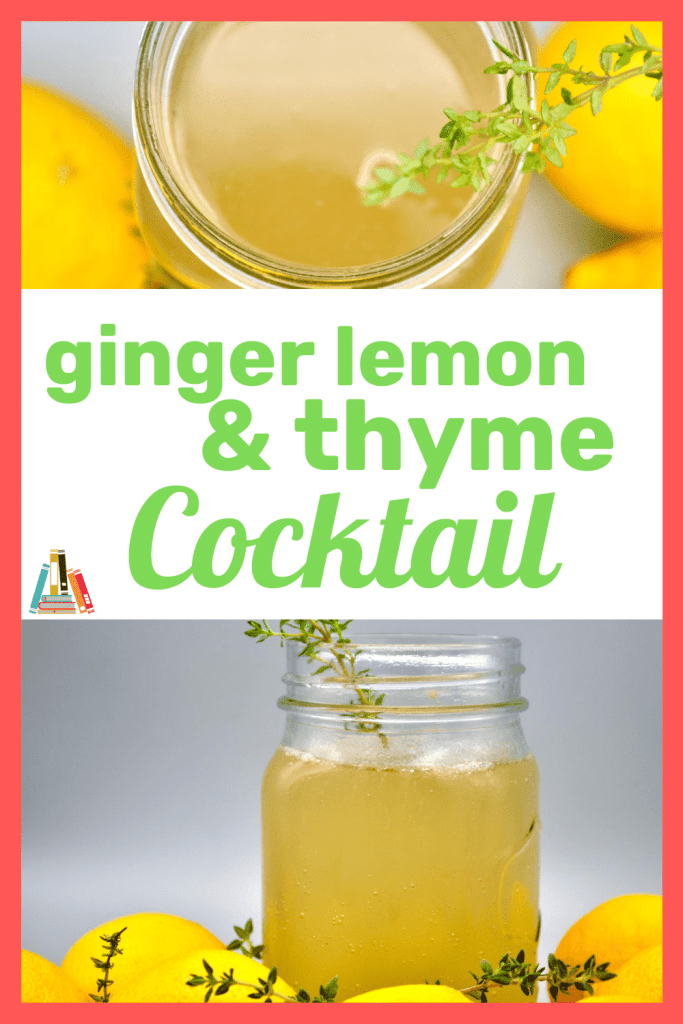 ginger lemon and thyme cocktail