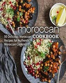 Moroccan cookbook 50 delicious moroccan recipes by booksumo press moroccan cookbook 50 delicious moroccan recipes by booksumo press b076f537b1 forumfinder