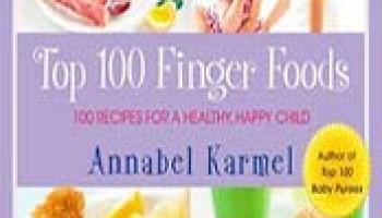 The top 100 healthy recipes for babies toddlers delicious by top 100 finger foods 100 recipes for a healthy happy child by annabel karmel forumfinder Gallery