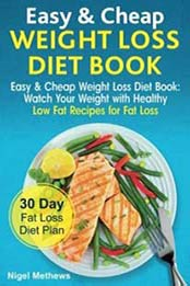 Easy Cheap Low Carb Diet Book Watch Your Weight With Healthy Recipes For Fat Loss 30 Day Plan 172322586X Format EPUB