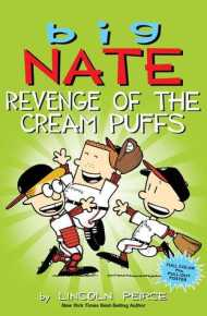 Big Nate: Revenge of the Cream Puffs - Lincoln Peirce