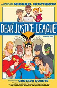Dear Justice League - Michael Northrop