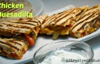 Chicken Quesadilla Recipe – Quick and Easy