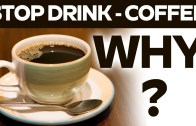 Stop Drink Coffee – Why to Quit Coffee?
