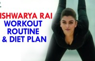 Aishwarya Rai Workout Routine and Diet Plan || Womens Health Tips – Health Sutra