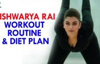 Aishwarya Rai Workout Routine and Diet Plan || Womens Health Tips – Health Sutra