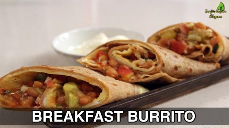 Breakfast Burritos | Quick & Easy Recipes | Sanjeev Kapoor Khazana
