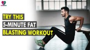 Try This 5 Minute Fat Blasting Workout – Health Sutra – Best Health Tips