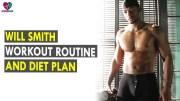 Will Smith Workout Routine – Diet Plan – Health Sutra – Best Health Tips