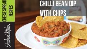 Chilli Bean Dip With Chips Recipe – Party Snack