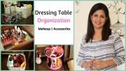 Dressing Table Organization – Makeup Organization
