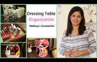 Dressing Table Organization – Makeup Organization