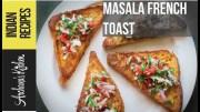 Masala French Toast – Breakfast Recipes