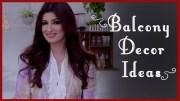 Balcony Decoration Ideas (Garden Ideas) by Twinkle Khanna