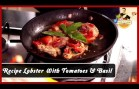 Best Lobster Recipe – Tomatoes and Basil – Chef Vicky Ratnani – Healthy Indian Recipe Video
