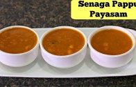 Chana dal Payasam – Senaga Pappu Payasam – Beginners Sweet Recipe