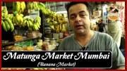 Matunga Market Mumbai  -Local Banana Market – Uses of Banana in Food Recipes