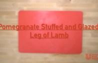 Pomegranate Stuffed and Glazed Leg of Lamb