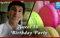 Sweet 18th Birthday Celebration – Party Places in Bangalore – Chef Vikas Khanna