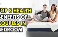 Top 8 Health Benefits of Couples in Bedroom  – Health Tips For Men and Women
