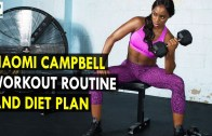 Naomi Campbell Workout Routine & Diet Plan – Health Sutra – Best Health Tips