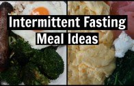 3 Intermittent Fasting Meal Ideas