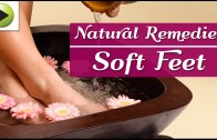 Natural Home Remedies for Soft Feet