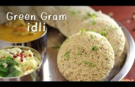 Green Gram Idli – Breakfast Recipe – Moongdal Idli – Ventuno Home Cooking