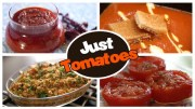 Just Tomatoes – Quick And Easy To Make Tomato Recipes