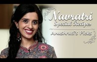 Navratri Special Recipes – Anushruti's Top 5 Picks