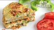 Oats Omelette – Healthy Breakfast Recipe – Diet Food
