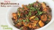 Spicy Mushroom & Baby corn masala – Ventuno Home Cooking