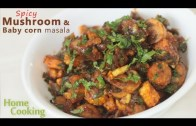 Spicy Mushroom & Baby corn masala – Ventuno Home Cooking