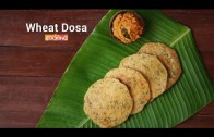 Wheat Dosa – Godhuma – Atta – Dosa Recipe