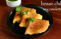 chilla recipe – besan chilla recipe – besan ka cheela – veg omelette recipe